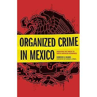 Organisierte Kriminalität in Mexiko - Beurteilung der Bedrohung für die nordamerikanischen Eco