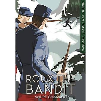 Roux the Bandit by Andre Chamson - 9781612004174 Book