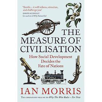 The Measure of Civilisation - How Social Development Decides the Fate