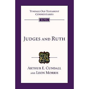 Judges and Ruth - An Introduction and Survey by Arthur E. Cundall - Le