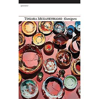 Gumiguru by Togara Muzanenhamo - 9781847772572 Book