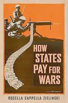 How States Pay for Wars by Rosella Cappella Zielinski - 9781501702495