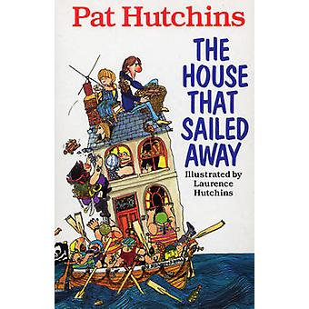 The House That Sailed Away by Pat Hutchins - 9780099932000 Book