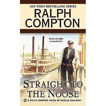 Ralph Compton direkt till snaran (Ralph Compton västra serien)