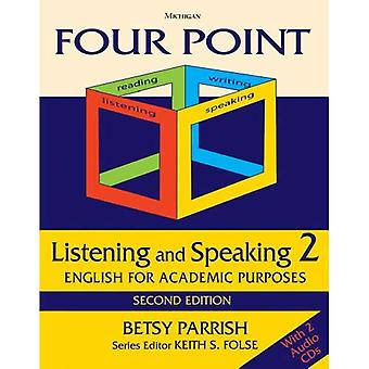 Four Point Listening and Speaking 2: English for Academic Purposes (Four Points)