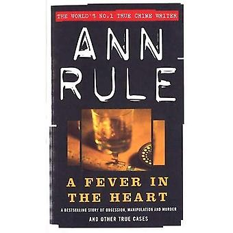 A Fever in the Heart (True Crime Files)