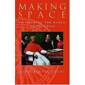 Making Space: Ständig der Welt, 1475-1600