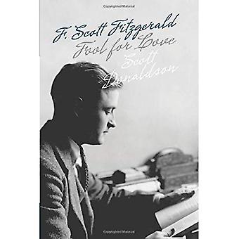Fool for Love: F. Scott Fitzgerald (Fesler-Lampert Minnesota Heritage Book)