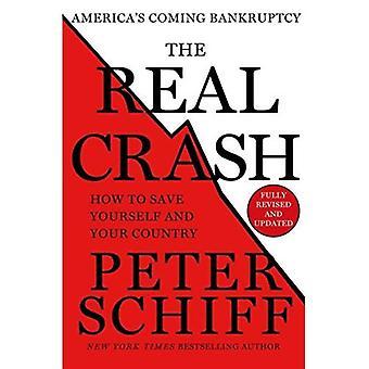 Den virkelige Crash: Americas kommer konkurs - hvordan å spare og land