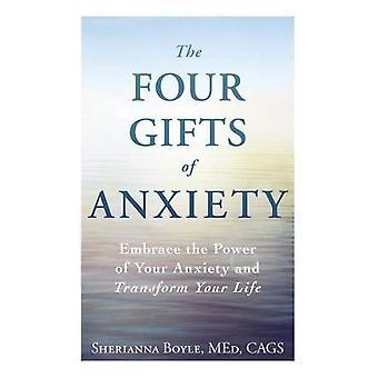 Die vier gaben der Angst: die Macht Ihrer Angst zu umarmen und Ihr Leben verändern