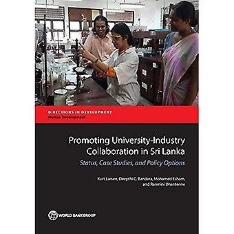 Promoting University-Industry Collaboration in Sri Lanka: Status, Case Studies, and Policy Options (Directions...