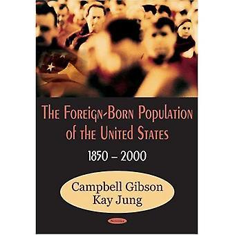 Der im Ausland geborenen Bevölkerung der Vereinigten Staaten: 1850 bis 2000