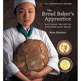 Pain apprenti du boulanger, 15th Anniversary Edition: Mastering the Art of pain extraordinaire