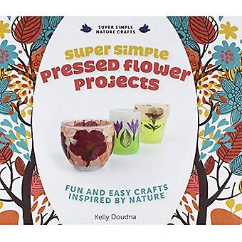 Super Simple Pressed Flower Projects: Fun and Easy Crafts Inspired by Nature (Super Simple Nature Crafts)