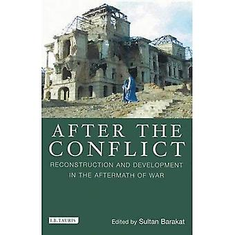After the Conflict: Reconstruction and Development in the Aftermath of War