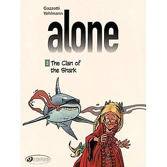 Alone Vol. 3 : The Clan of the Shark