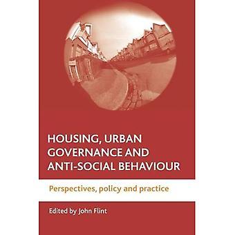 Logement, gouvernance urbaine et les comportements antisociaux: Perspectives, les politiques et les pratiques