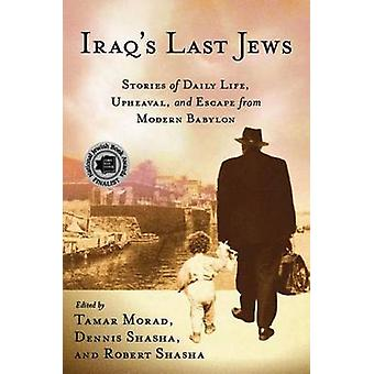 Iraq's Last Jews - Stories of Daily Life - Upheaval - and Escape from