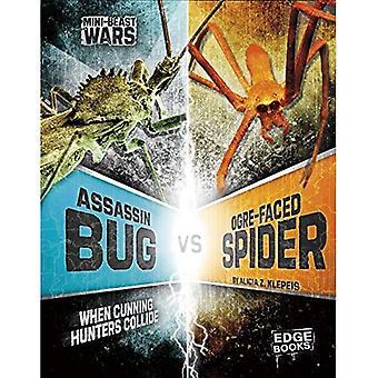 Assassin Bug vs Ogre-Faced edderkopp: Når utspekulert jegere kolliderer (Edge bøker: mini dyret Wars)