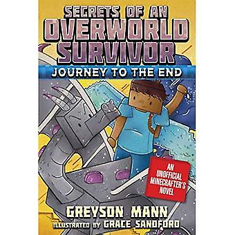 Journey to the End: Secrets of an Overworld Survivor, Book Six (Secrets� of an Overworld Survivor)