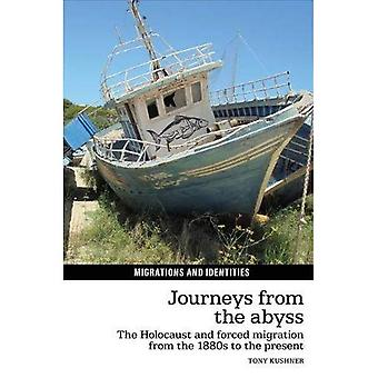 Journeys from the Abyss: The Holocaust and forced migration from the 1880s to the present (Migrations and Identities)