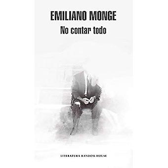 No Contar Todo / Not Telling Everything