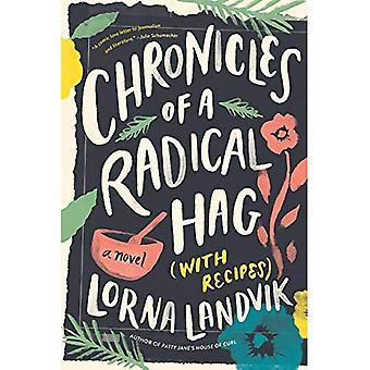Chroniken von einer radikalen Hag (mit Rezepten): ein Roman