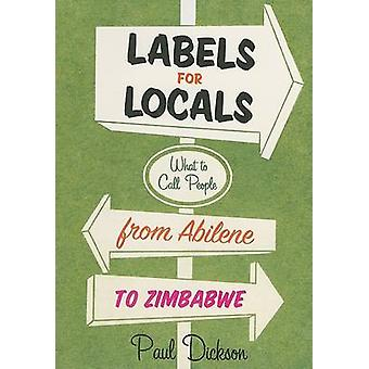 Labels for Locals by Dickson & Paul