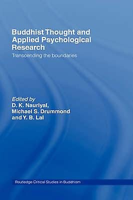 Buddhist Thought and Applied Psychological Research Transcending the Boundaries by Nauriyal & D. K.