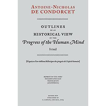 Outlines of an Historical View of the Progress of the Human Mind by Condorcet & AntoineNicholas