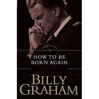 Gewusst wie: von Graham & Billy wiedergeboren zu werden
