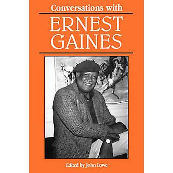 Conversations with Ernest Gaines by Lowe & John
