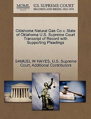 Oklahoma Natural Gas Co v. State of Oklahoma U.S. Supreme Court Transcript of Record with Supporting Pleadings by HAYES & SAMUEL W