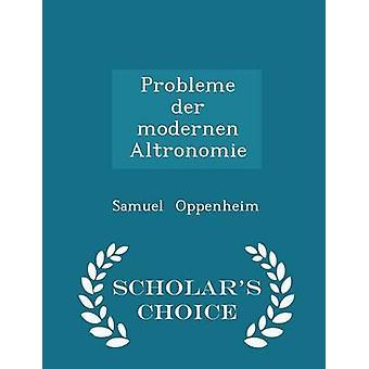 Probleme der modernen Altronomie érudits choix édition par Oppenheim & Samuel