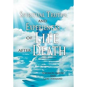Spiritual Truths and Experiences of Life after Death by Niemand & Gert
