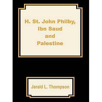 H. St. John Philby IBN Saud and Palestine by Thompson & Jerald L.