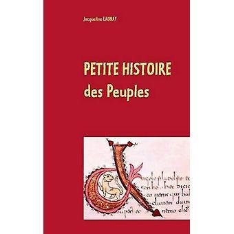 Petite histoire des Peuples by Launay & Jacqueline