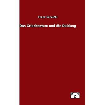 Das Griechentum und die Duldung por Scheichl & Franz