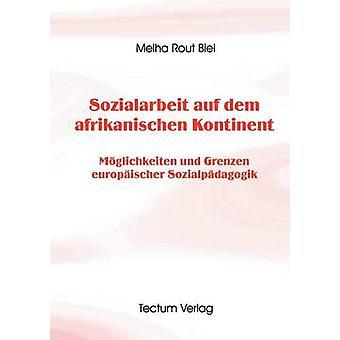 Sozialarbeit auf dem afrikanischen Kontinent by Biel & Melha Rout