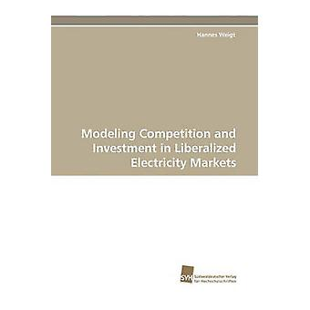 Modeling Competition and Investment in Liberalized Electricity Markets by Weigt & Hannes