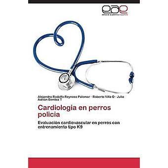 Cardiologia En Perros Policia by Reynoso Palomar Alejandro Rodolfo