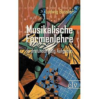Musikalische Formenlehre by Bussler & Ludwig