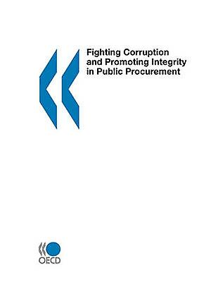 Fighting Corruption and Promoting Integrity in Public Procurement by OECD Publishing