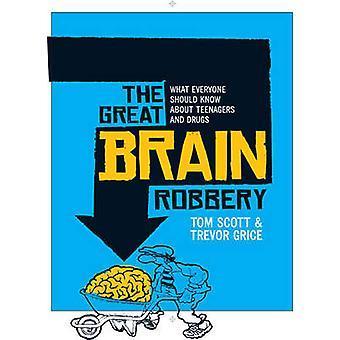The Great Brain Robbery - wat iedereen moet weten over tieners een