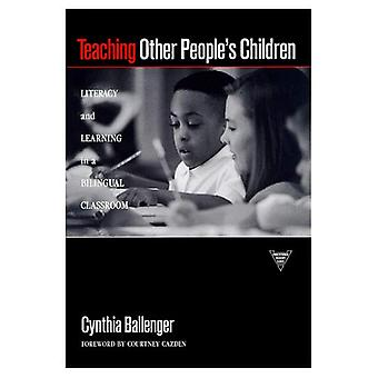 Teaching Other People's Children: Literacy and Learning in a Bilingual Classroom (Practitioner Enquiry Series)