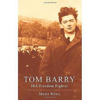 Tom Barry: IRA Freedom Fighter