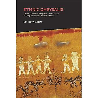 Ethnic Chrysalis - China's Orochen People and the Legacy of Qing Borderland Administration