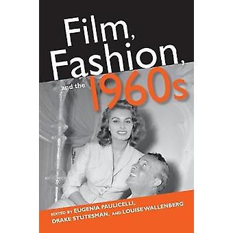 Film - Fashion - and the 1960s by Eugenia Paulicelli - 9780253026101