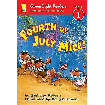 Fourth of July Mice! by Bethany Roberts - Doug Cushman - 978054422605