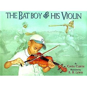 The Bat Boy and His Violin by Gavin Curtis - E B Lewis - 978068980099
